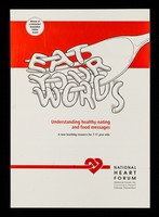 view Eat your words : understanding healthy eating and food messages : a new teaching resource for  7-11 year olds / National Heart Forum.