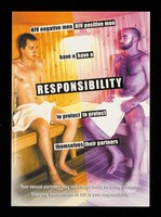 view HIV negative men, HIV positive men have a responsibility to protect themselves, their partners : your sexual partners may not always insist on using condoms : stopping transmission of HIV is your responsibility / GMFA.