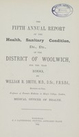 view The fifth annual report on the health, sanitary condition, etc., etc., of the District of Woolwich for the year 1893.
