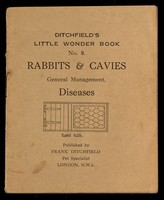 view Rabbits & cavies : general management, diseases / Frank Ditchfield.