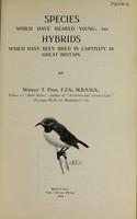 view Species which have been reared young, and hybirds which have been bred in captivity in Great Britain / by Wesley T. Page.