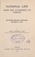 view National life from the standpoint of science : an address delivered at Newcastle, November 19, 1900