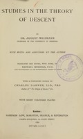 view Studies in the theory of descent / by Dr. August Weismann...with notes and additions by the author; tr. and ed., with notes, by Raphael Meldola...with a prefatory notice by Charles Darwin...with eight coloured plates.