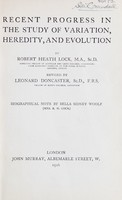 view Recent progress in the study of variation, heredity, and evolution / by Robert Heath Lock.