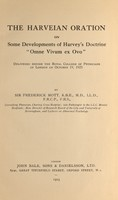"""view The Harveian Oration on some developments of Harvey's doctrine """"Omne vivum ex ovo"""" : delivered before the Royal College of Physicians of London on October 19, 1925 / by Sir Frederick Mott."""