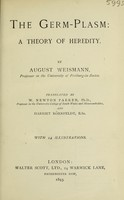view The germ-plasm : a theory of heredity / [A. Weismann] ; translated by W. Newton Parker and Harriet Rönnfeldt.