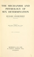 view The mechanism and physiology of sex determination / by Richard Goldschmidt ; translated by William J. Dakin.