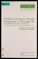 view Families caring for people diagnosed as mentally ill : the literature re-examined