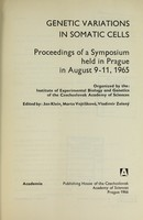 view Genetic variations in somatic cells : proceedings / edited by Jan Klein, Marta Vojtíšková [and] Vladimír Zelený.