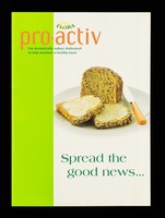 view Spread the good news... : Flora pro-activ can dramatically reduce cholesterol to help maintain a healthy heart / Unilever Bestfoods.