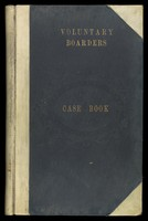 view Case notes, male and female voluntary boarders, 1896-1911