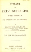 view Epitome of skin diseases : with formulæ for students and practitioners / by Tilbury Fox and T.C. Fox.