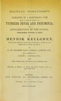 view Narrative of a marvellous cure from a serious attack of typhoide [sic] fever and pneumonia, or (inflammation of the lung), performed within 13 days by Henrik Kellgren ... upon Carl Obach, 314, Brixton Road, London, S.W.