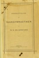 view Underrättelser om sjukgymnastiken / af Axel Sigfrid Ulrich.