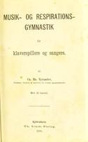 view Musik- og respirationsgymnastik for klaverspillere og sangere / af Ca. Ma. Nycander.