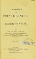view A handbook of uterine therapeutics and of diseases of women / by Edward John Tilt.