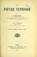 view La fièvre typhoïde / par P. Brouardel et L. H. Thoinot.