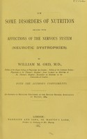view On some disorders of nutrition related with affections of the nervous system : neurotic dystrophies / by William M. Ord.