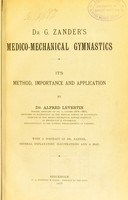 view Dr. G. Zander's medico-mechanical gymnastics : its method, importance, and application / by Alfred Levertin.