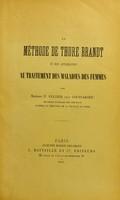 view La méthode de Thure Brandt : et son application au traitement des maladies des femmes / par Madame P. Peltier (née Goussakoff).