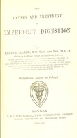 view The causes and treatment of imperfect digestion / by Arthur Leared.