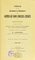 view Verslag van de werkzaamheden der Commissie voor Cholera-zieken te Groningen in het jaar 1854 : benevens eenige opmerkingen em bijzonderheden op deze epidemie betrekkelijk / medegedeeld door haren voorzitter W. Gerhards.