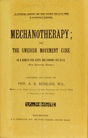 view Mechanotherapy, or, The Swedish movement cure as a remedy for acute and chronic diseases (even embracing massage) / concisely set forth by A.G. Berglind.