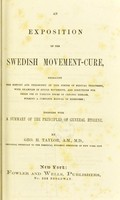 view An exposition of the Swedish movement-cure ... : together with a summary of the principles of general hygiene / by Geo. H. Taylor.