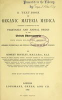 view A text-book of organic materia medica : comprising a description of the vegetable and animal drugs of the British pharmacopoeia with other non-official medicines ... / by Robert Bentley.
