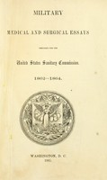 view Military, medical and surgical essays prepared for the United States Sanitary Commission, 1862-1864.