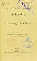 view The clinical use of prisms and the decentering of lenses / by Ernest E. Maddox.