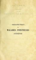 view Thérapeutique des maladies infectieuses : antisepsie cours de pathologie générale professé a la Faculté de médecine de Paris pendant l'année 1887-1888