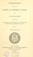 view Contributions relating to the causation and prevention of disease, and to camp diseases : together with a report of the diseases, etc., among the prisoners at Andersonville, Ga.