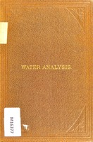 view Water-analysis : a practical treatise on the examination of potable water