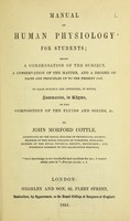view Manual of human physiology for students : being a condensation of the subject, a conservation of the matter and a record of facts and principles up to the present day ... / by John Morford Cottle.