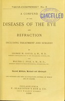 view A compend of the diseases of the eye and refraction : including treatment and surgery / by George M. Gould and Walter L. Pyle.