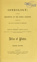view Osteology : a concise description of the human skeleton, adapted for the use of students in medicine / by Arthur Trehern Norton.