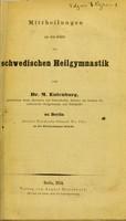view Mittheilungen aus dem Gebiete der schwedischen Heilgymnastik / von M. Eulenburg.