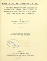 view Scott's encyclopaedia of sex : a practical encyclopaedia arranged in alphabetical order, explanatory of everything pertaining to sexual physiology, psychology and pathology.