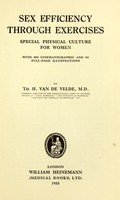 view Sex efficiency through exercises : special physical culture for women / by Th. H. van de Velde ; [photos, by E. Steinemann].
