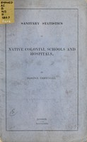 view Sanitary statistics of native colonial schools and hospitals.