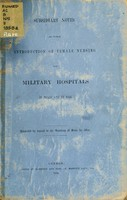 view Subsidiary notes as to the introduction of female nursing into military hospitals in peace and war.