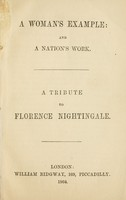 view A woman's example, and a nation's work : a tribute to Florence Nightingale.