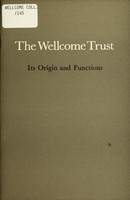 view The Wellcome Trust : its origins and functions.