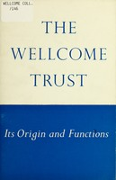 view The Wellcome Trust : its origin and functions.