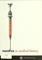 view Needles in medical history : an exhibition at the Wellcome Trust History of Medicine Gallery, April 1998