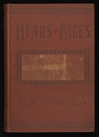 view Heads and faces, and how to study them : a manual of phrenology and physiognomy for the people