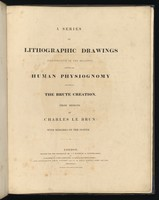 view A series of lithographic drawings illustrative of the relation between the human physiognomy and that of the brute creation / From designs by Charles Le Brun: with remarks on the system. [Anon].