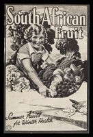 view South African fruit : Summer fruits for Winter health / South African Deciduous Fruit Advertising Committee.