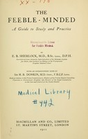 view The feeble-minded : a guide to study and practice / by E.B. Sherlock, with an introductory note by H.B. Donkin.